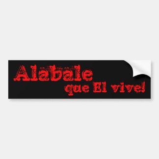 ¡EL del que de Alabale vive! Etiqueta De Parachoque