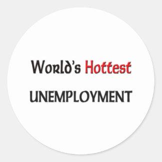 El desempleo más caliente del mundo etiqueta redonda