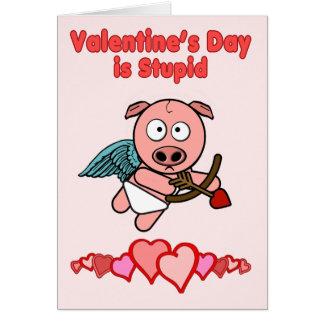 El día de San Valentín es estúpido Tarjeta De Felicitación