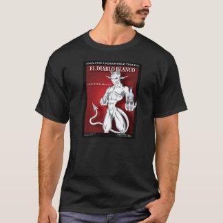 El diablo le hizo lo hace - EL Diablo Blanco Camiseta