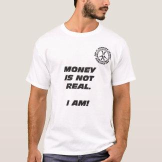 El dinero no es real. ¡Soy! Camiseta