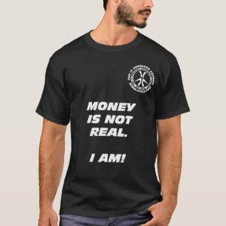 El dinero no es real. ¡Soy! Camiseta del negro