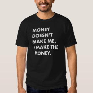 El dinero no me hace. Hago el dinero. Camiseta
