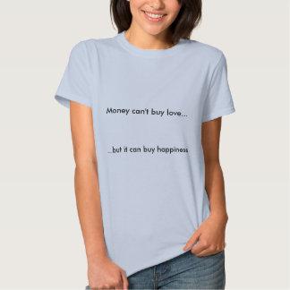 El dinero no puede comprar amor. Camiseta