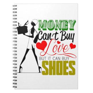 El dinero no puede comprar amor sino zapatos cuaderno