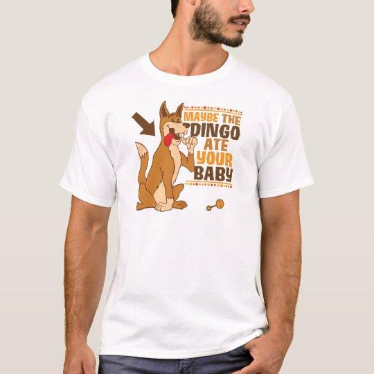 El Dingo comió quizá a su bebé Camiseta