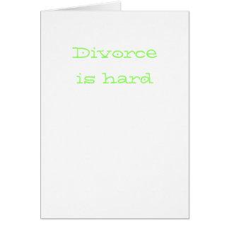 El divorcio es duro tarjeta de felicitación