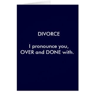 El DIVORCIO I le pronuncia, ENCIMA y HECHO con Tarjeta De Felicitación