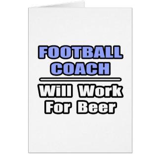 El entrenador de fútbol… funcionará para la cervez tarjeta de felicitación