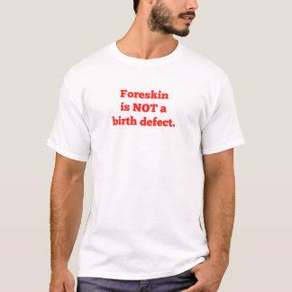 El Foreskin no es un defecto de nacimiento - rojo Camiseta