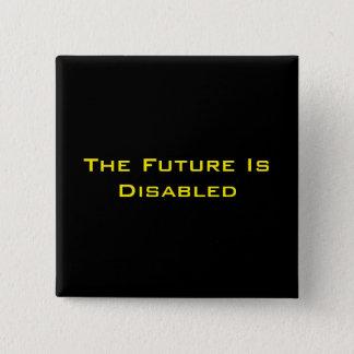 """El futuro es lisiado, 2"""" botón cuadrado, negro"""