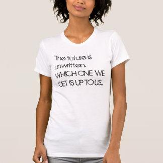 El futuro es no escrito. ENCIMA CUÁL GET ESTAMOS… Camiseta