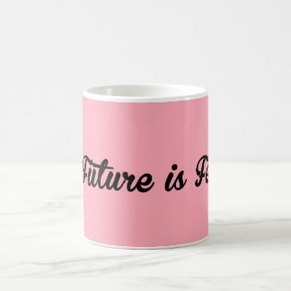 El futuro es taza femenina
