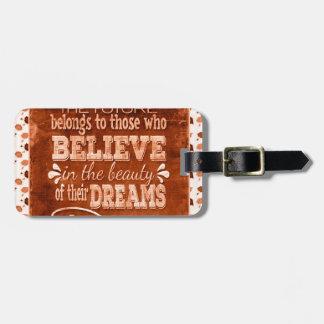 El futuro pertenece, cree en los sueños de la etiqueta para maletas
