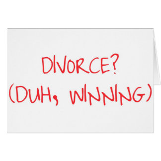 ¡El ganar del divorcio! Tarjeta De Felicitación