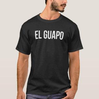 EL Guapo Camiseta