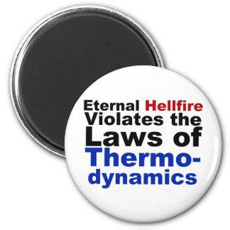 El Hellfire eterno viola la termodinámica Imán Redondo 5 Cm