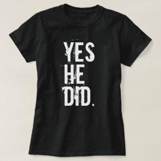 """Él hizo sí"" camiseta gráfica"