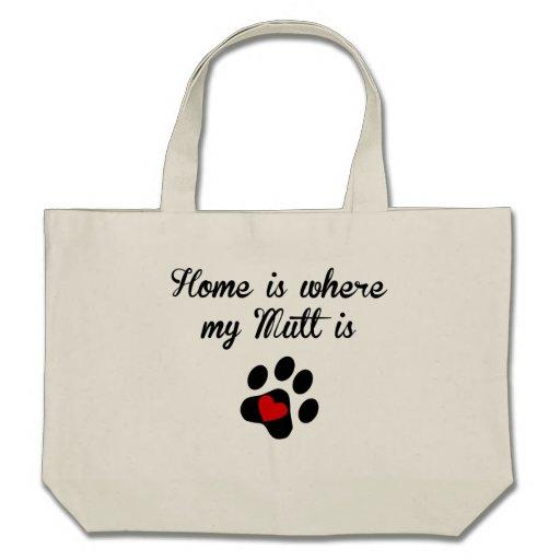 El hogar es donde está mi Mutt Bolsas