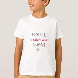 El hogar es donde está su mamá camiseta