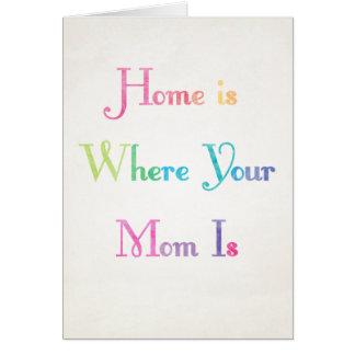 El hogar es donde está tarjeta su mamá del día de