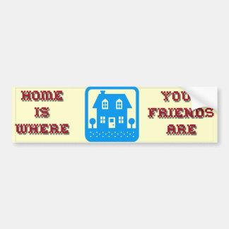 El hogar es donde están sus amigos pegatina para coche