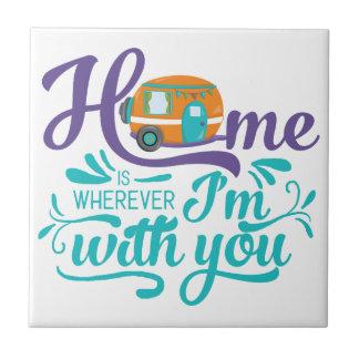 El hogar es dondequiera que esté con usted - azulejo cuadrado pequeño