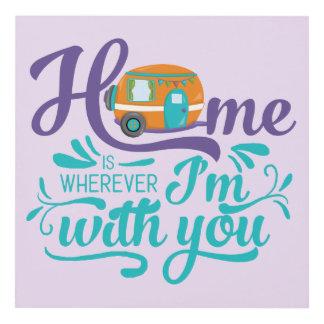 El hogar es dondequiera que esté con usted - cuadro