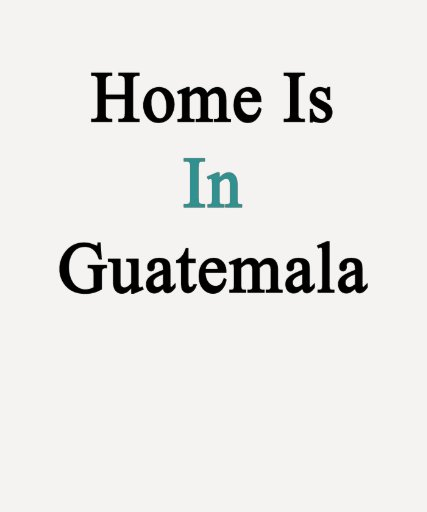 El hogar está en Guatemala Camisetas