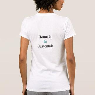 El hogar está en Guatemala Camiseta