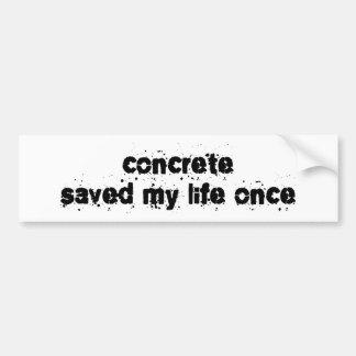 El hormigón ahorró mi vida una vez pegatina para coche