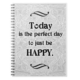 El hoy es el día perfecto - Quote´s positivo Cuaderno