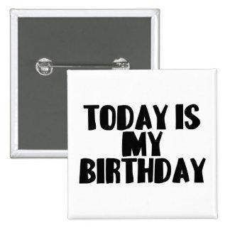 El hoy es mi cumpleaños chapa cuadrada