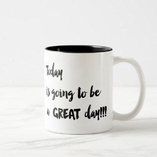 ¡El hoy va a ser un GRAN día!!! Taza de café