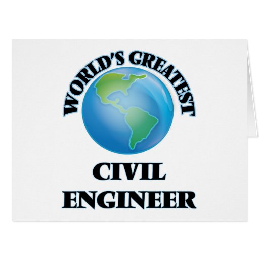 El ingeniero civil más grande del mundo felicitaciones