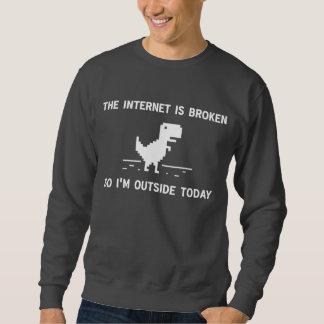 El Internet está quebrado así que estoy afuera hoy Sudadera