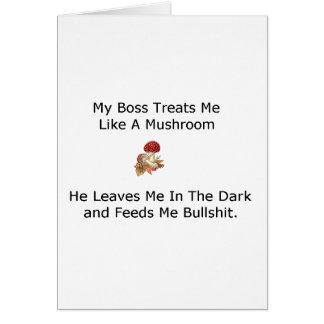el jefe me trata como una seta tarjeta de felicitación