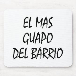 EL Mas Guapo Del Barrio Alfombrillas De Raton