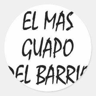 EL Mas Guapo Del Barrio Pegatina Redonda