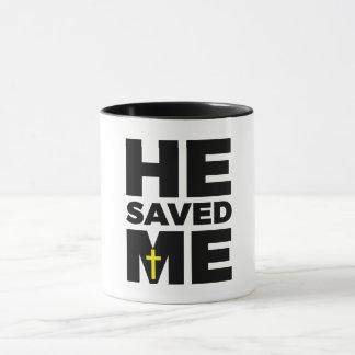 Él me ahorró - taza