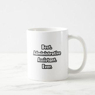 El mejor. Ayudante administrativo. Nunca Taza De Café