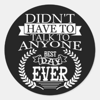 El mejor día Introverts nunca al pegatina