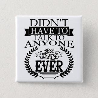 El mejor día Introverts nunca el botón