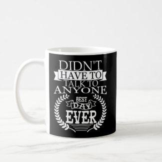 El mejor día Introverts nunca la taza