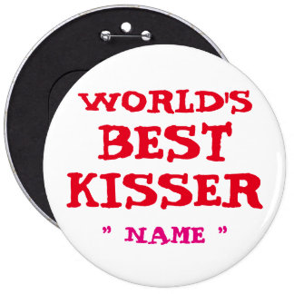 El MEJOR KISSER del MUNDO de encargo de Chapa Redonda 15 Cm