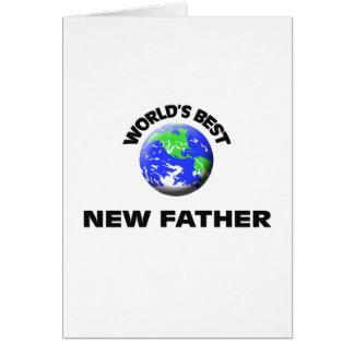 El mejor nuevo padre del mundo felicitaciones