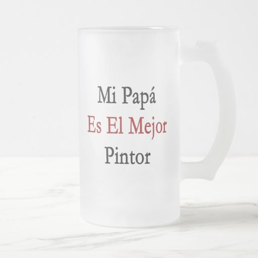 EL Mejor Pintor del Es de la papá del MI Taza De Café