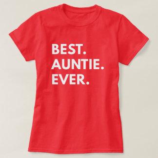 El mejor. Tía. Nunca. (la camiseta de las mujeres)