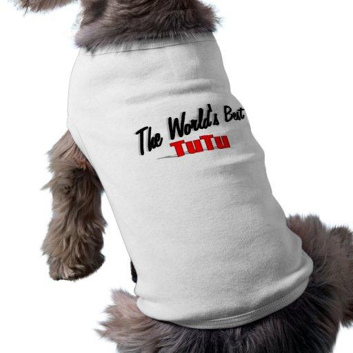 El mejor tutú del mundo camisetas de perrito