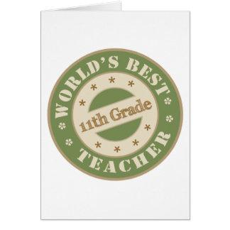 El mejor undécimo profesor del grado de los mundos tarjeta de felicitación